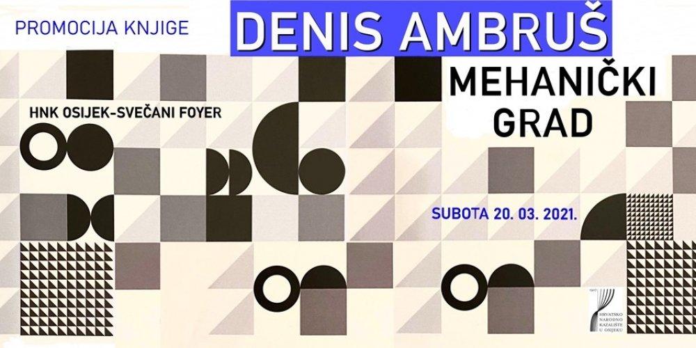 "Promocija knjige Dr. sc. Denisa Ambruša: ""Mehanički grad"""